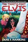 The Thirty-Foot Elvis by Jane F Hankins (Paperback / softback, 2013)