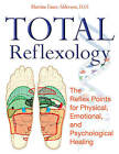 Total Reflexology: The Reflex Points for Physical, Emotional, and Psychological Healing by Martine Faure-Alderson (Hardback, 2008)