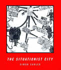 The Situationist City by Simon Sadler (Paperback, 1999)