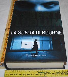 LUDLUM-Robert-LUSTBADER-LA-SCELTA-DI-BOURNE-1a-Rizzoli-2009-libri-usati