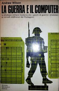 ANDREW-WILSON-LA-GUERRA-E-IL-COMPUTER-ARNOLDO-MONDADORI-1970-PRIMA-EDIZIONE