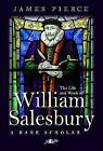 A Rare Scholar - The Life and Work of William Salesbury by James Pierce (Paperback, 2016)