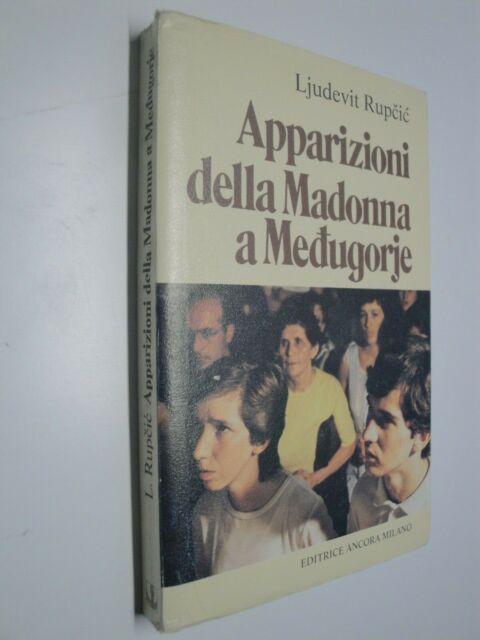 LJUUDEVIT RUPCIC APPARIZIONI DELLA MADONNA DI MEDUGORJE EDITRICE ANCORA 1984