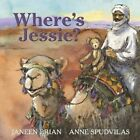 Where's Jessie? by Janeen Brian (Hardback, 2015)