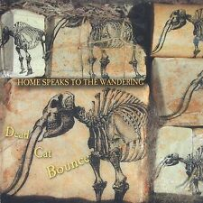 FREE US SHIP. on ANY 2 CDs! NEW CD DEAD CAT BOUNCE: HOME SPEAKS TO THE WANDERING