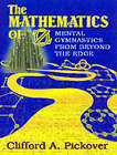The Mathematics of Oz: Mental Gymnastics from Beyond the Edge by Clifford A. Pickover (Hardback, 2002)