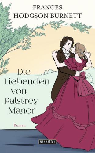 1 von 1 - Die Liebenden von Palstrey Manor: Roman von Burnett, Frances Hodgson
