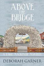 Above the Bridge : A Paige MacKenzie Mystery by Deborah Garner (2014, Paperback)