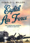 Eighth Air Force: The American Bomber Crews in Britain by Donald L. Miller (Paperback, 2008)
