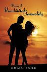 Poems of Uninhibited Sensuality by Emma Egbe (Paperback, 2011)