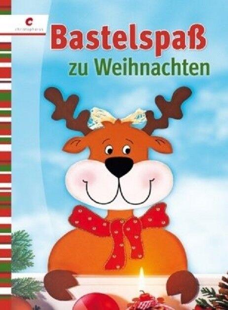 Bastelspaß zu Weihnachten * Ideen aus Papier, Filz und Holz * Christophorus