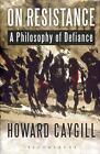 On Resistance von Howard Caygill (2013, Gebundene Ausgabe)