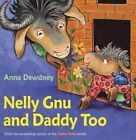 Nelly Gnu And Daddy Too by Anna Dewdney (Hardback, 2014)