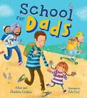 School for Dads by Adam Guillain, Charlotte Guillain (Paperback, 2016)