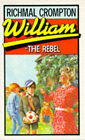 William the Rebel by Richmal Crompton (Paperback, 1985)