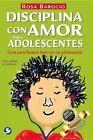 Disciplina Con Amor Para Adolescentes: Guia Para Llevarte Bien Con Tu Adolescente by Rosa Barocio (Paperback / softback, 2016)
