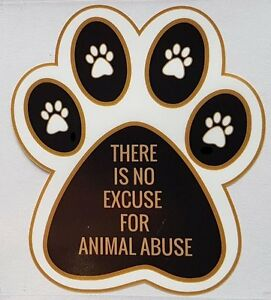 039-THERE-IS-NO-EXCUSE-FOR-ANIMAL-ABUSE-039-CAR-WINDOW-STICKER-WILDLIFE-CONSERVATION