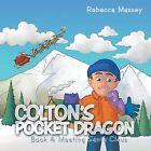 Colton's Pocket Dragon: Book 4: Meeting Santa Claus by Rebecca Massey (Paperback, 2013)