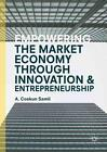 Empowering the Market Economy through Innovation and Entrepreneurship von A. Coskun Samli (2016, Gebundene Ausgabe)
