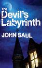 The Devil's Labyrinth by John Saul (Paperback, 2008)