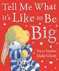 Tell Me What it's Like to be Big by Joyce Dunbar (Paperback, 2002)