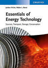 Essentials of Energy Technology: Sources, Transport, Storage, Conservation by Jochen Fricke, Walter L. Borst (Paperback, 2013)
