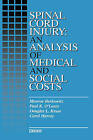 Spinal Cord Injury: An Analysis of Medical and Social Costs by Carol Harvey, Douglas L. Kruse, Paul K. O'Leary, etc., Monroe Berkowitz (Hardback, 1998)