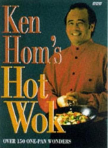 1 of 1 - Ken Hom's Hot Wok: Over 150 One-pan Wonders,Ken Hom
