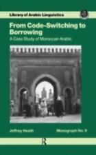 From Code Switching To Borrowing: Foreign and Diglossic Mixing in Moroccan