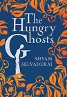 The Hungry Ghosts by Shyam Selvadurai (Hardback, 2014)