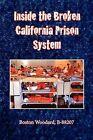 Inside the Broken California Prison System by Boston Woodard (Paperback / softback, 2011)