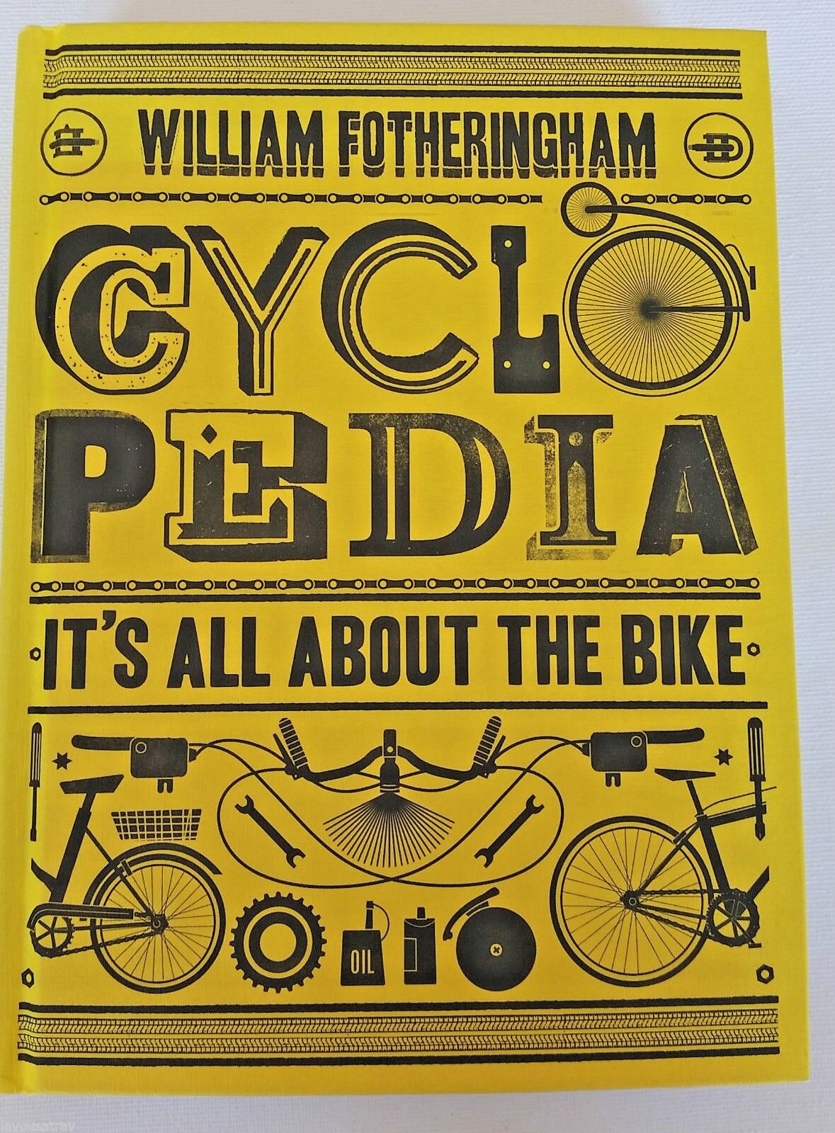 CYCLOPEDIA · It's All About The Bike · William Fotheringham