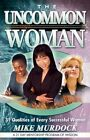 The Uncommon Woman by Mike Murdoch (Paperback / softback, 2010)