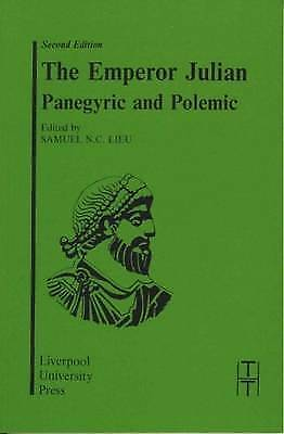 The Emperor Julian: Panegyric and Polemic. Lieu