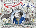 The Unlikely Story of Bennelong and Phillip by Michael Sedunary, Bern Emmerichs (Hardback, 2014)
