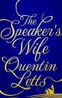 The Speaker's Wife by Quentin Letts (Hardback, 2015)