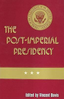 The Post-Imperial Presidency Paperback Vincent Davis