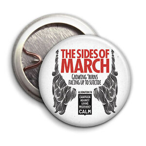 The-Sides-of-March-Charity-Button-Badge-for-C-A-L-M-25mm-1-inch
