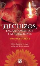 Hechizos, encantamientos y afirmaciones (Spanish Edition)