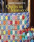 Kaffe Fassett's Quilts in Morocco: 20 Designs from Rowan for Patchwork and Quilting by Kaffe Fassett (Paperback, 2014)
