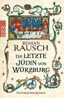 Die letzte Jüdin von Würzburg von Roman Rausch (2014, Taschenbuch)