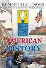 Don't Know Much about American History by Kenneth C Davis (Paperback / softback, 2003)
