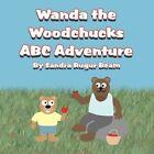 Wanda The Woodchuck's ABC Adventure 9781462651290 by Sandra Rugur Beam Book