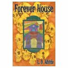 Forever House 9780595656547 by L. D. White Hardcover
