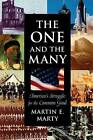 The One and the Many: America's Struggle for the Common Good by Martin E. Marty (Paperback, 1998)