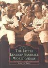 The Little League(r) Baseball World Series by Robin Van Auken (Paperback / softback, 2002)