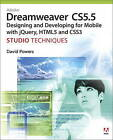 Adobe Dreamweaver CS5.5 Studio Techniques: Designing and Developing for Mobile with JQuery, HTML5, and CSS3 by David Powers (Paperback, 2011)
