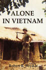 Alone in Vietnam by Robert B Boyd Jr (Paperback / softback, 2008)
