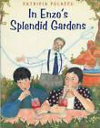In Enzo's Splendid Gardens by Patricia Polacco (Hardback)
