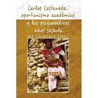 Carlos Castaneda Oportunismo Academico Y Los Psiquedelicos Anos Sesenta 2009